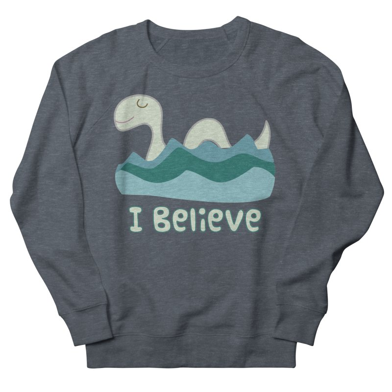 I Believe in Lake Monsters Women's Sweatshirt by Awkward Design Co. Artist Shop