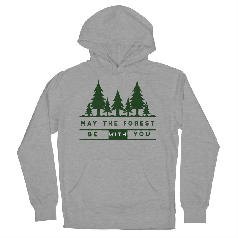 May The Forest Be With You Women's Pullover Hoody by Awkward Design Co. Artist Shop