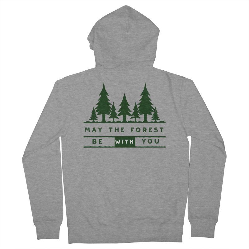 May The Forest Be With You Women's Zip-Up Hoody by Awkward Design Co. Artist Shop
