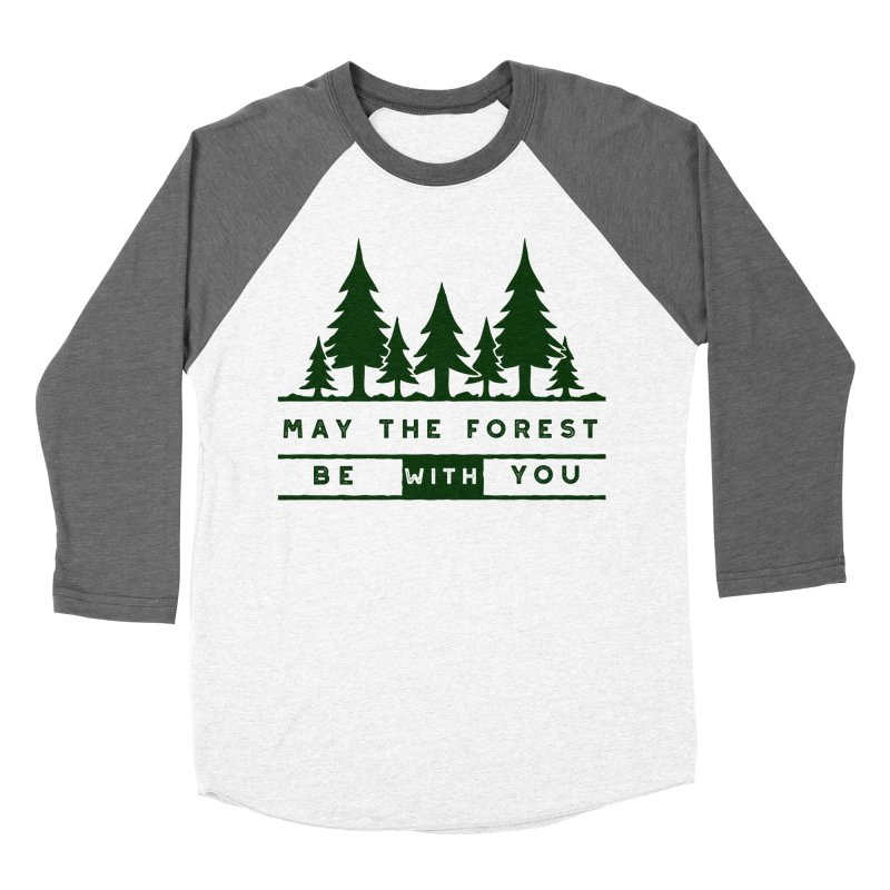 May The Forest Be With You Women's Baseball Triblend T-Shirt by Awkward Design Co. Artist Shop