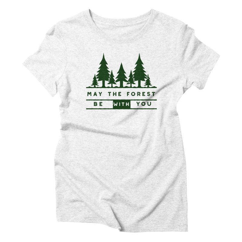 May The Forest Be With You Women's Triblend T-shirt by Awkward Design Co. Artist Shop