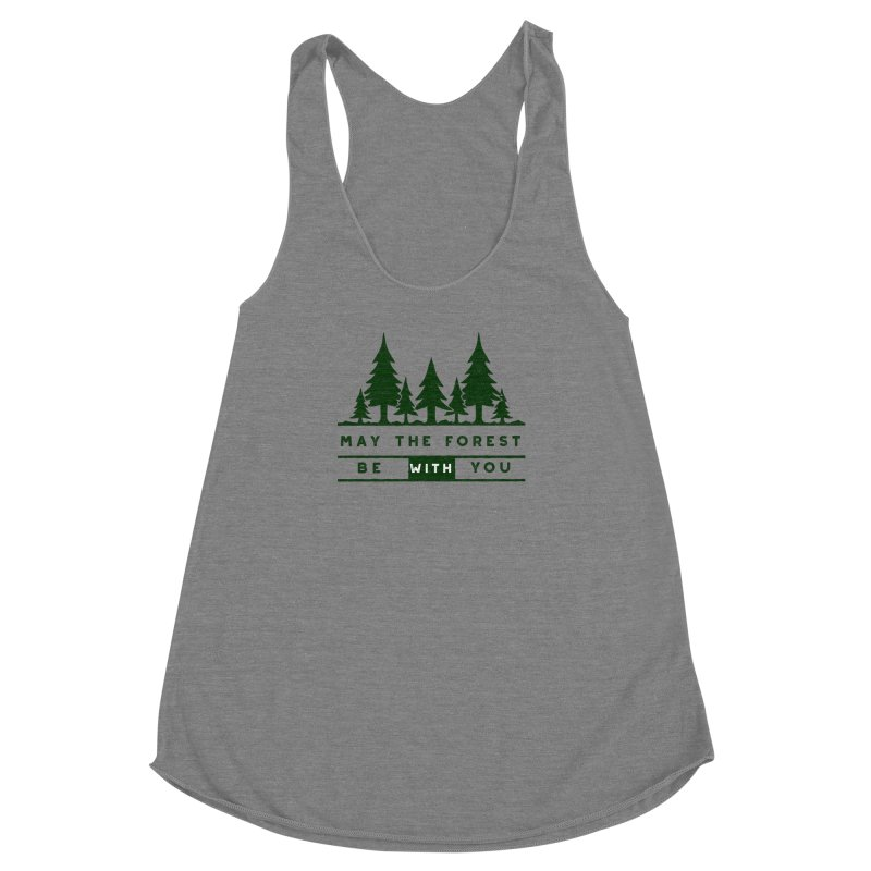 May The Forest Be With You Women's Racerback Triblend Tank by Awkward Design Co. Artist Shop
