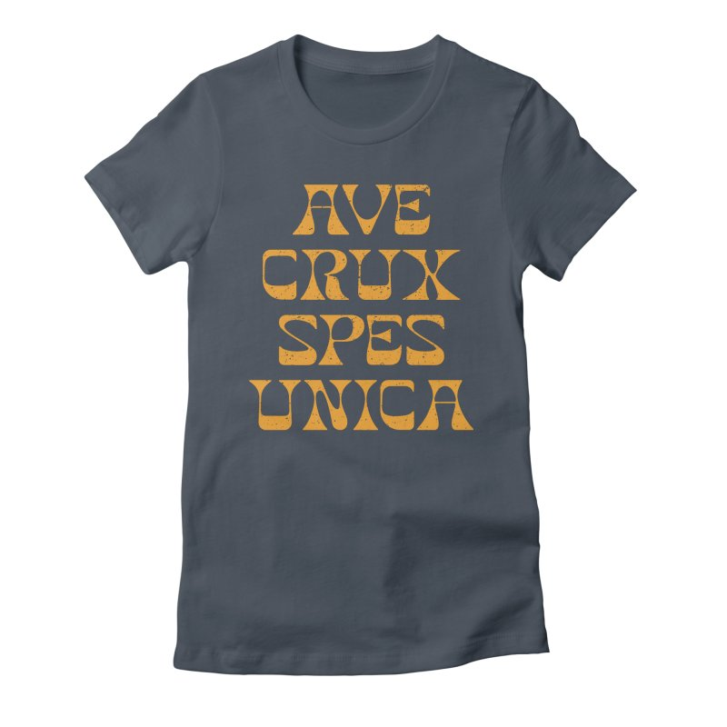 Ave Crux Spes Unica Women's T-Shirt by A Worthy Manner Goods & Clothing