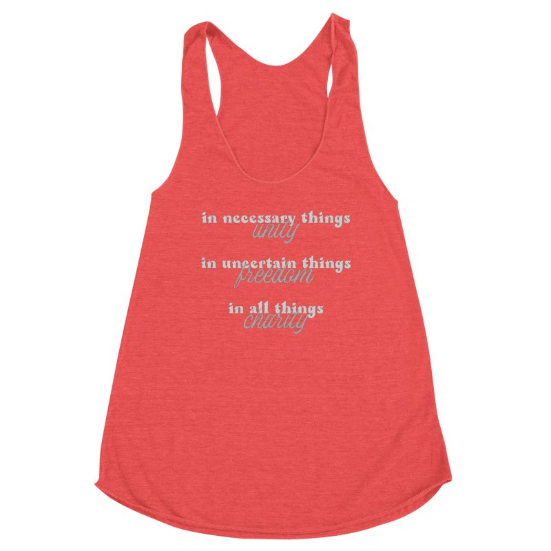 in necessary things unity | in uncertain things freedom | in all things charity Women's Tank by A Worthy Manner Goods & Clothing