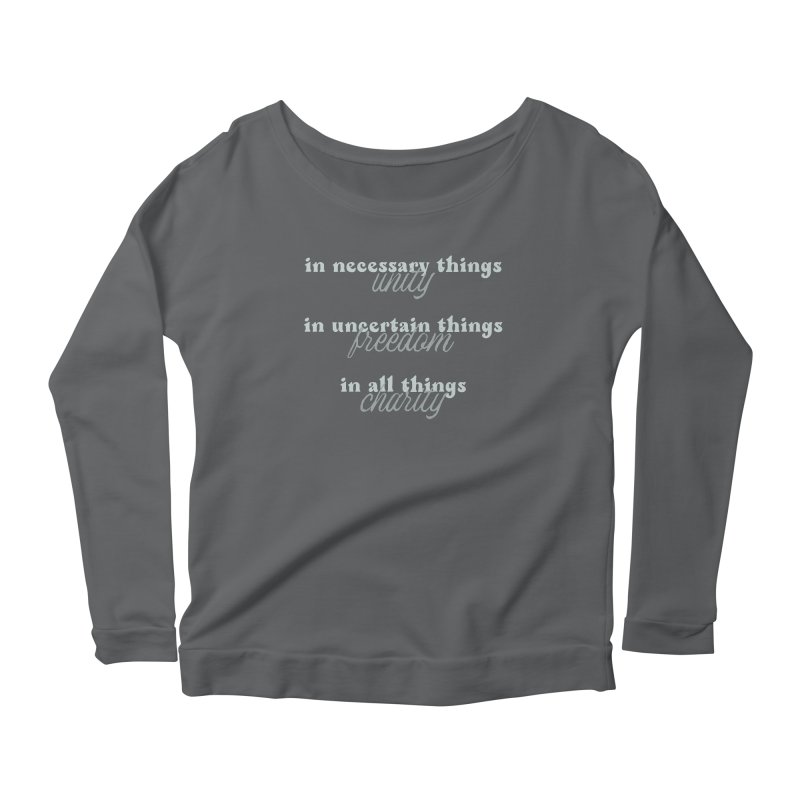 in necessary things unity | in uncertain things freedom | in all things charity Women's Longsleeve T-Shirt by A Worthy Manner Goods & Clothing