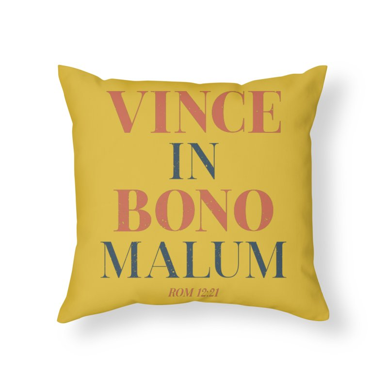 Vince in bono malum - Overcome evil with good (Rom 12:21) Home Throw Pillow by A Worthy Manner Goods & Clothing