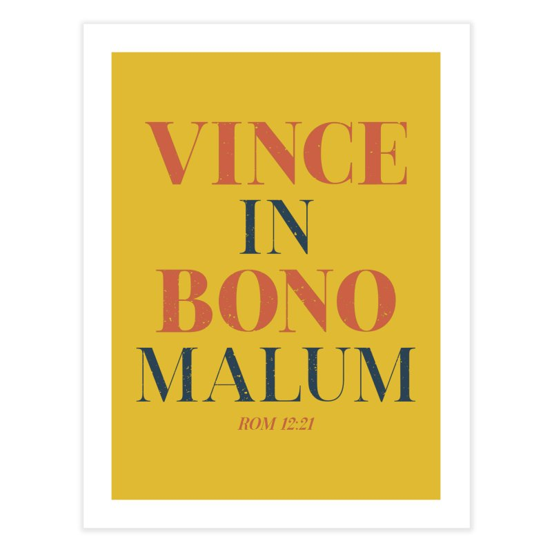 Vince in bono malum - Overcome evil with good (Rom 12:21) Home Fine Art Print by A Worthy Manner Goods & Clothing