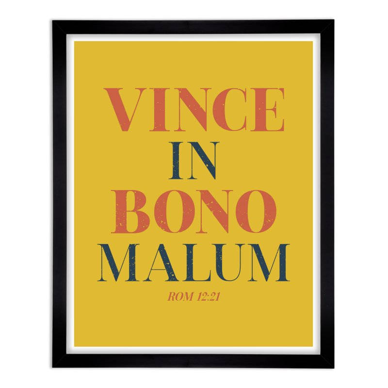 Vince in bono malum - Overcome evil with good (Rom 12:21) Home Framed Fine Art Print by A Worthy Manner Goods & Clothing