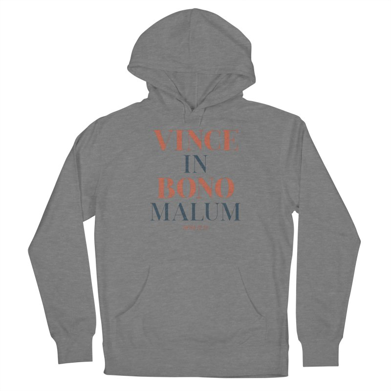 Vince in bono malum - Overcome evil with good (Rom 12:21) Women's Pullover Hoody by A Worthy Manner Goods & Clothing
