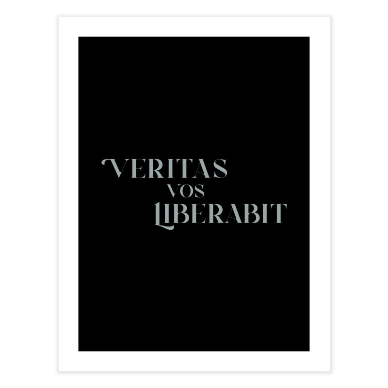 Veritas vos liberabit - The truth shall set you free (John 8:32) Home Fine Art Print by A Worthy Manner Goods & Clothing