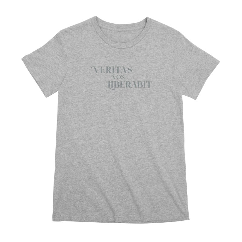 Veritas vos liberabit - The truth shall set you free (John 8:32) Women's T-Shirt by A Worthy Manner Goods & Clothing