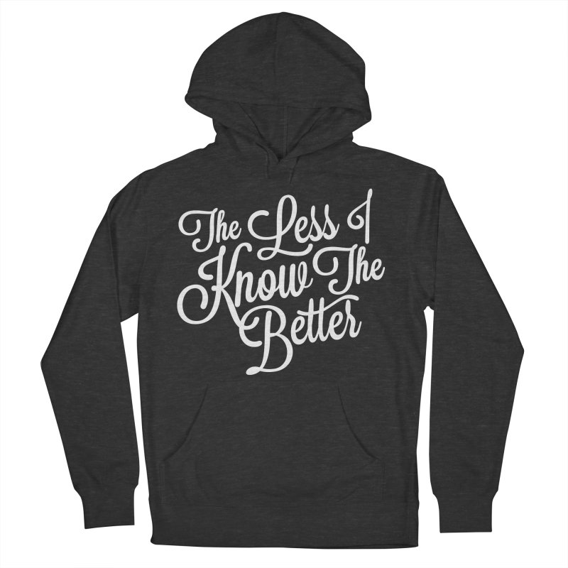 The Less I Know Women's Pullover Hoody by ayarti's Artist Shop