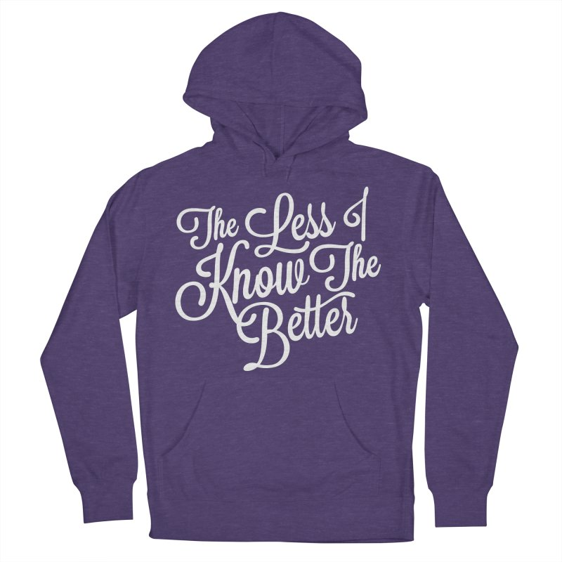 The Less I Know Men's Pullover Hoody by ayarti's Artist Shop