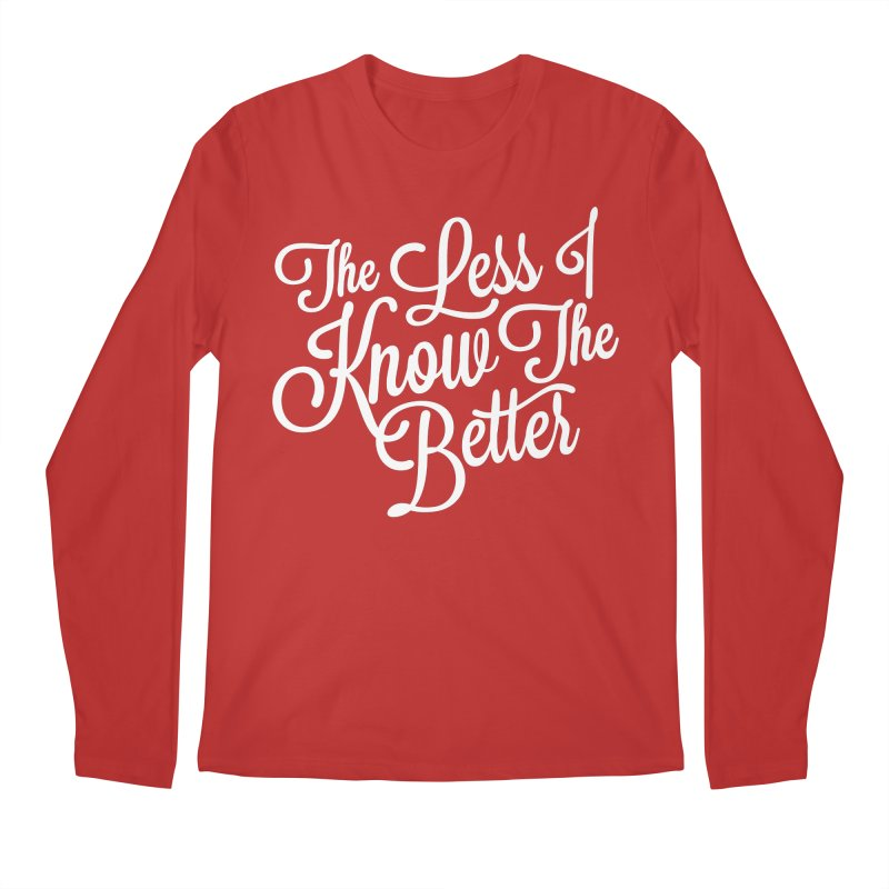 The Less I Know Men's Longsleeve T-Shirt by ayarti's Artist Shop