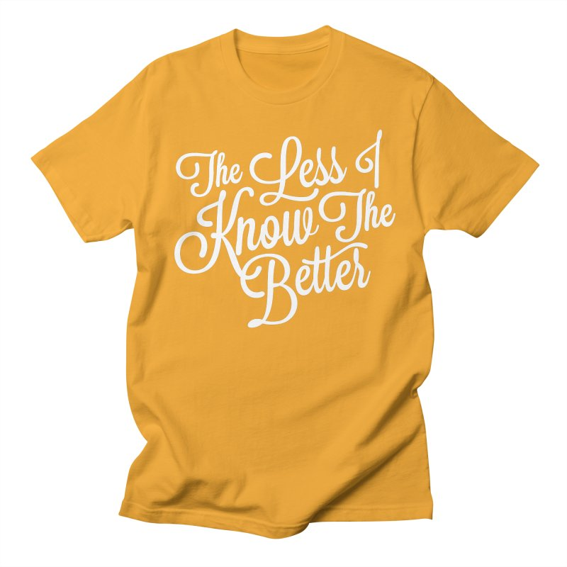 The Less I Know Men's T-Shirt by ayarti's Artist Shop