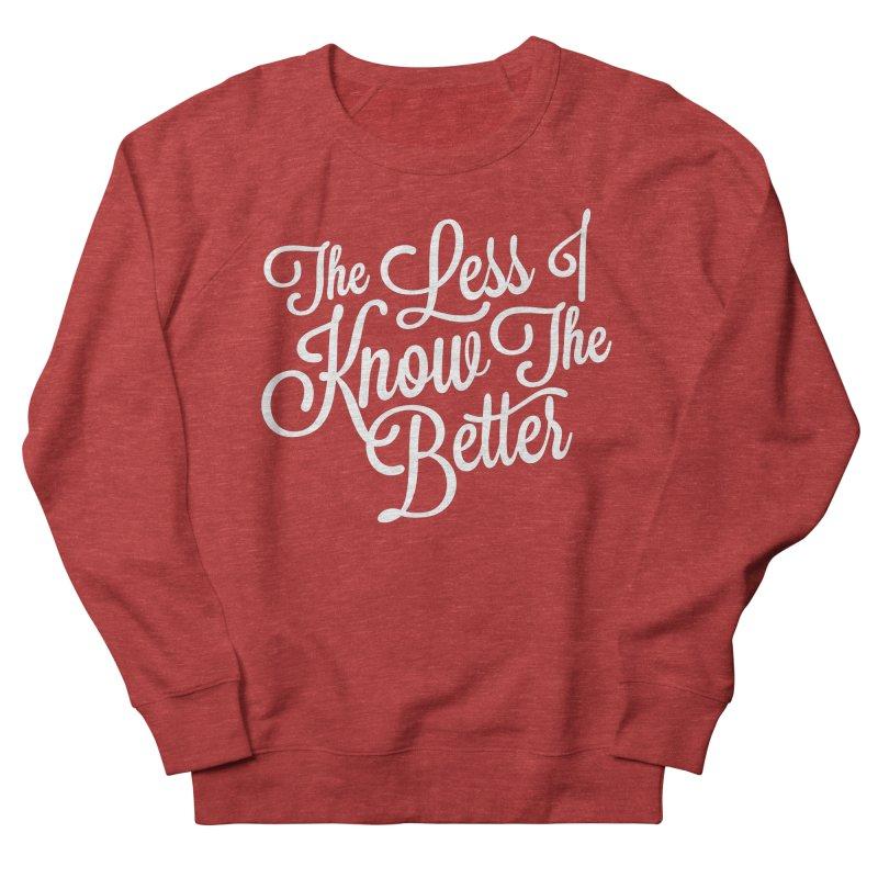 The Less I Know Men's Sweatshirt by ayarti's Artist Shop
