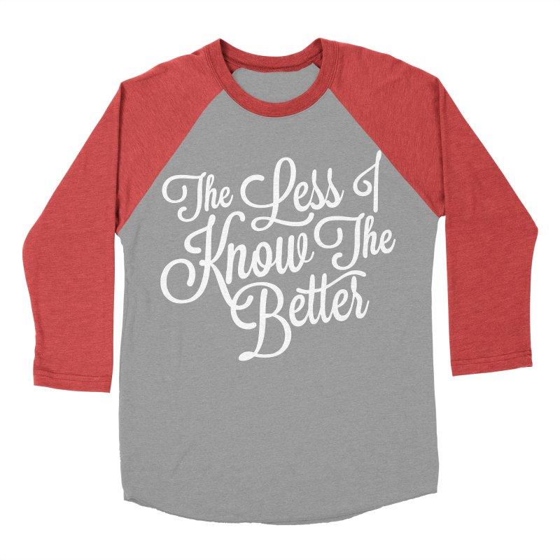 The Less I Know Men's Baseball Triblend T-Shirt by ayarti's Artist Shop