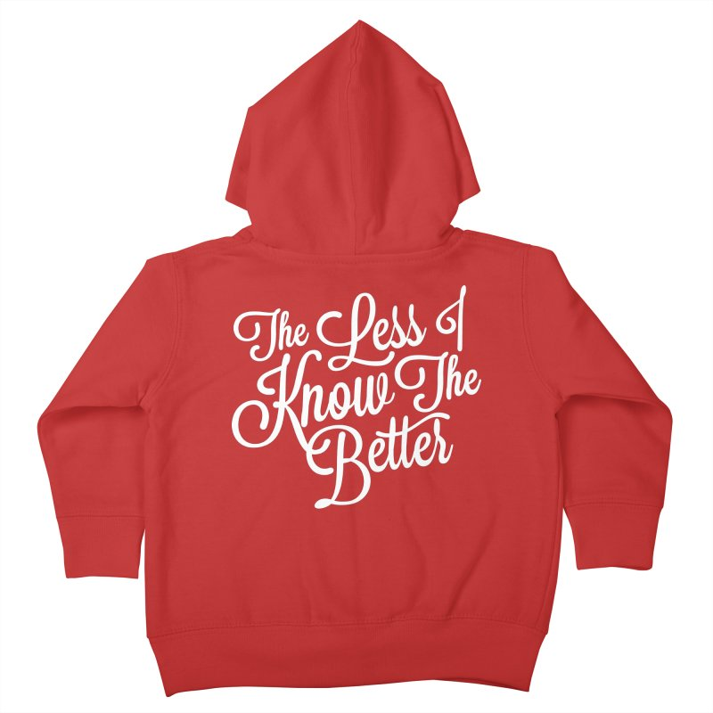 The Less I Know Kids Toddler Zip-Up Hoody by ayarti's Artist Shop