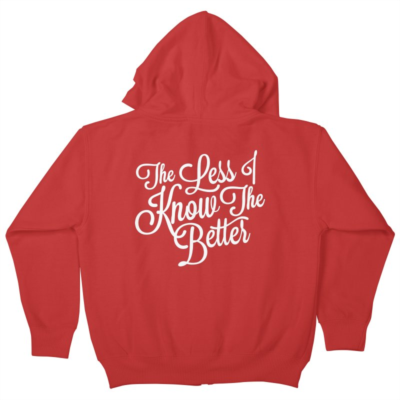 The Less I Know Kids Zip-Up Hoody by ayarti's Artist Shop