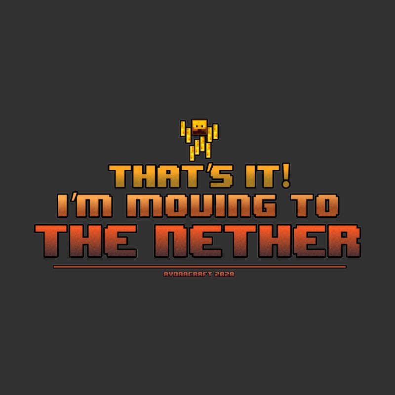 Nether Move Men's T-Shirt by AydaaCraft's Merch Store