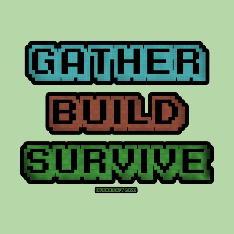Gather. Build. Survive. Men's T-Shirt by AydaaCraft's Merch Store