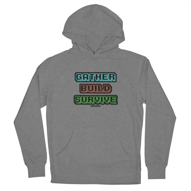 Gather. Build. Survive. Women's Pullover Hoody by AydaaCraft's Merch Store