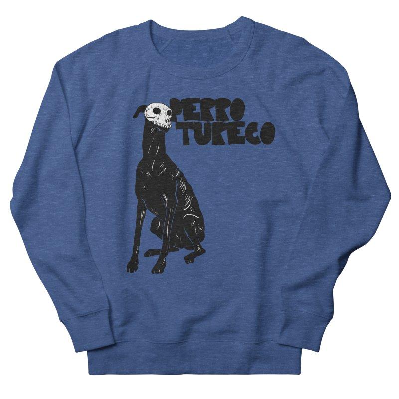 PERRO TURECO Women's French Terry Sweatshirt by aziritt's Artist Shop