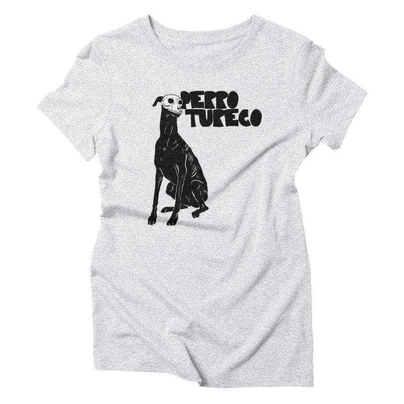 PERRO TURECO Women's Triblend T-Shirt by aziritt's Artist Shop