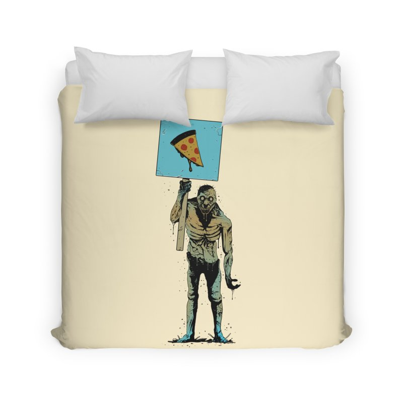 I want Pizza Home Duvet by azrhon's Artist Shop
