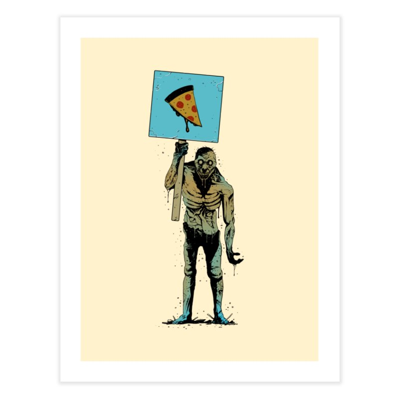 I want Pizza Home Fine Art Print by azrhon's Artist Shop