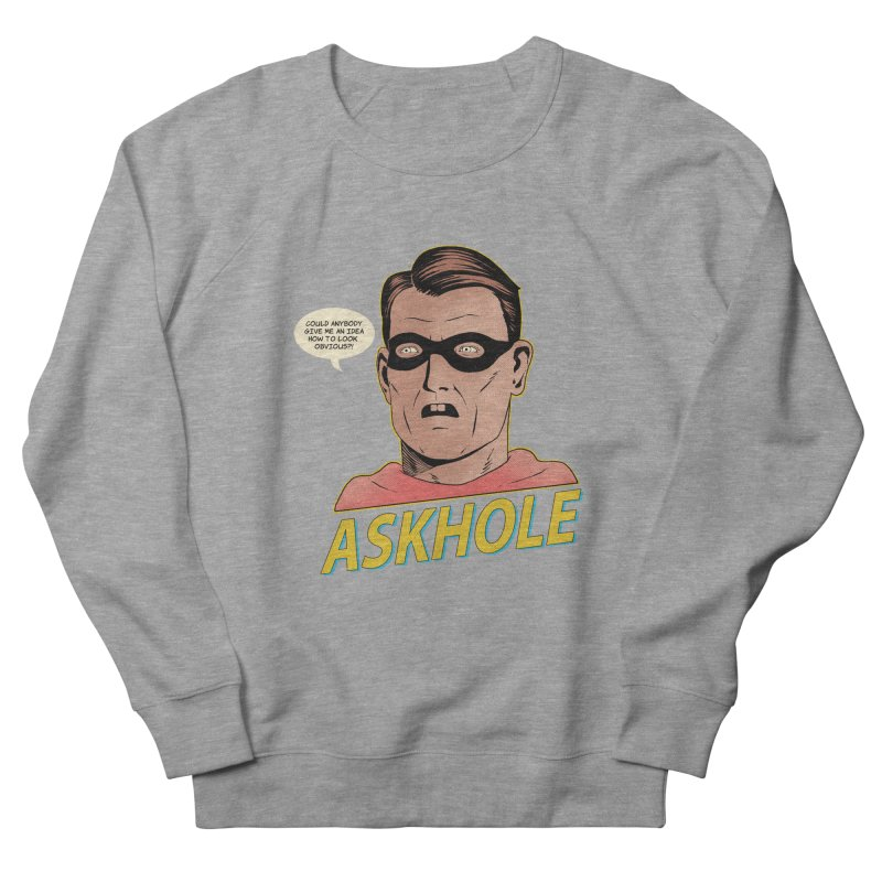 Askhole Women's Sweatshirt by azrhon's Artist Shop
