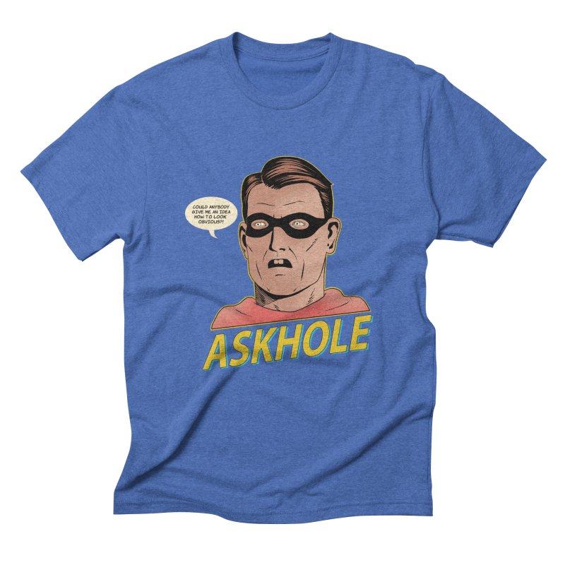 Askhole Men's Triblend T-shirt by azrhon's Artist Shop