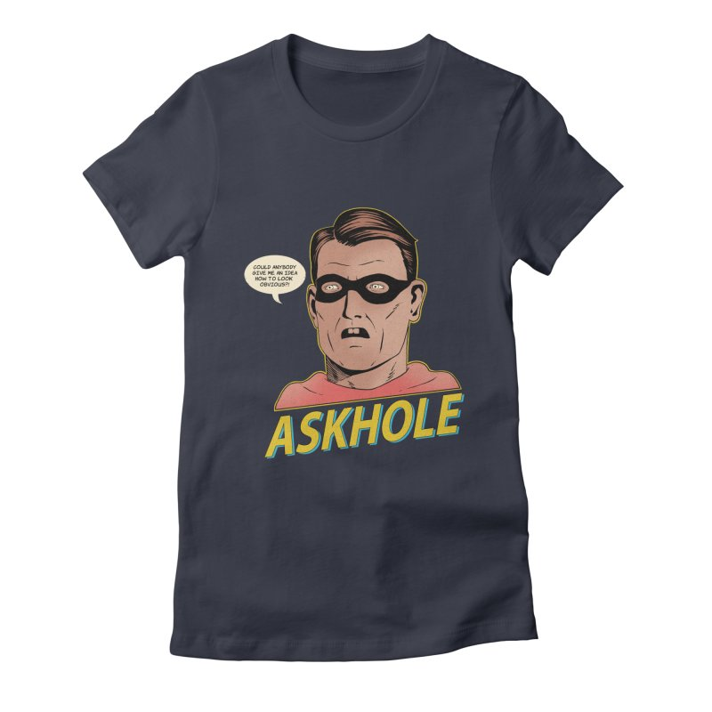 Askhole Women's Fitted T-Shirt by azrhon's Artist Shop