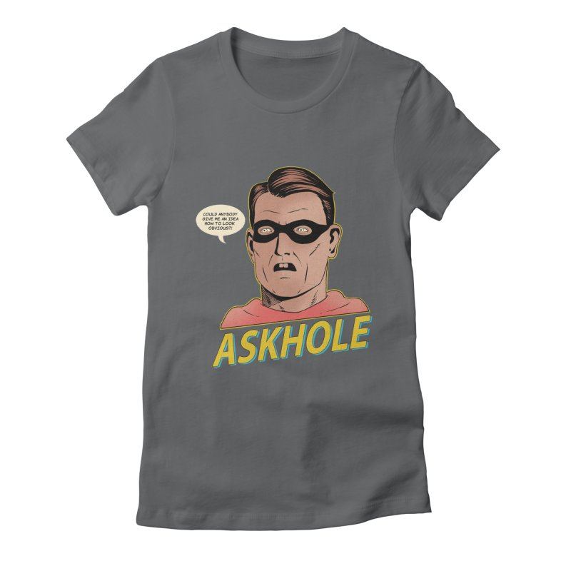 Askhole Women's Fitted T-Shirt by azrhon's Artist Shop
