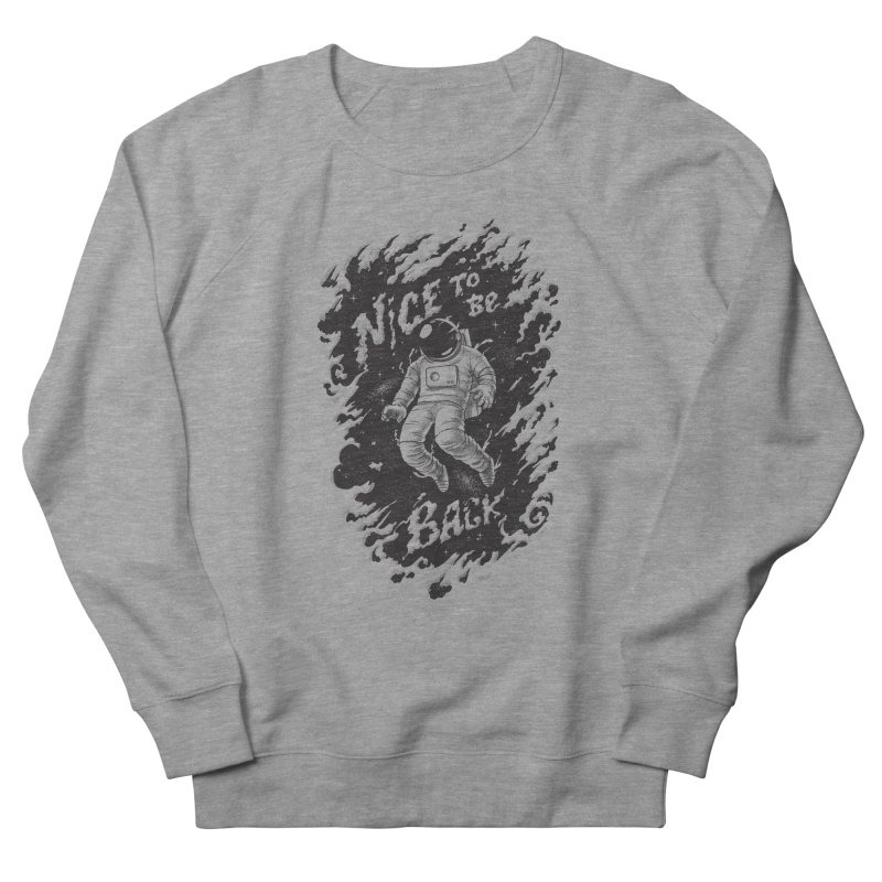 Nice To Be Back Men's French Terry Sweatshirt by babitchun's Artist Shop