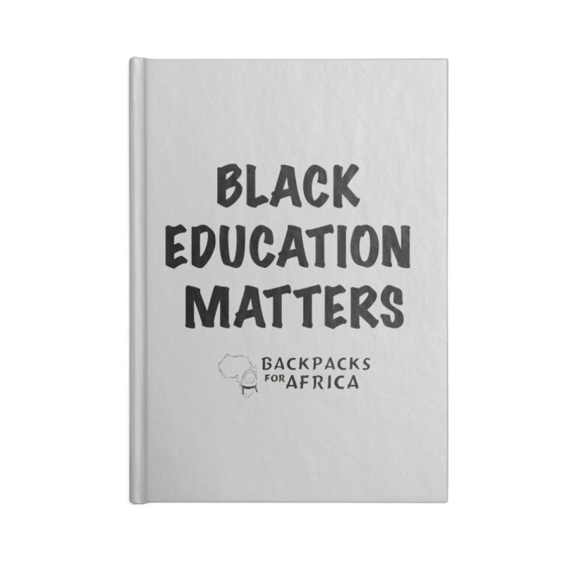 Black Education Matters Accessories Notebook by backpacksforafrica's Artist Shop