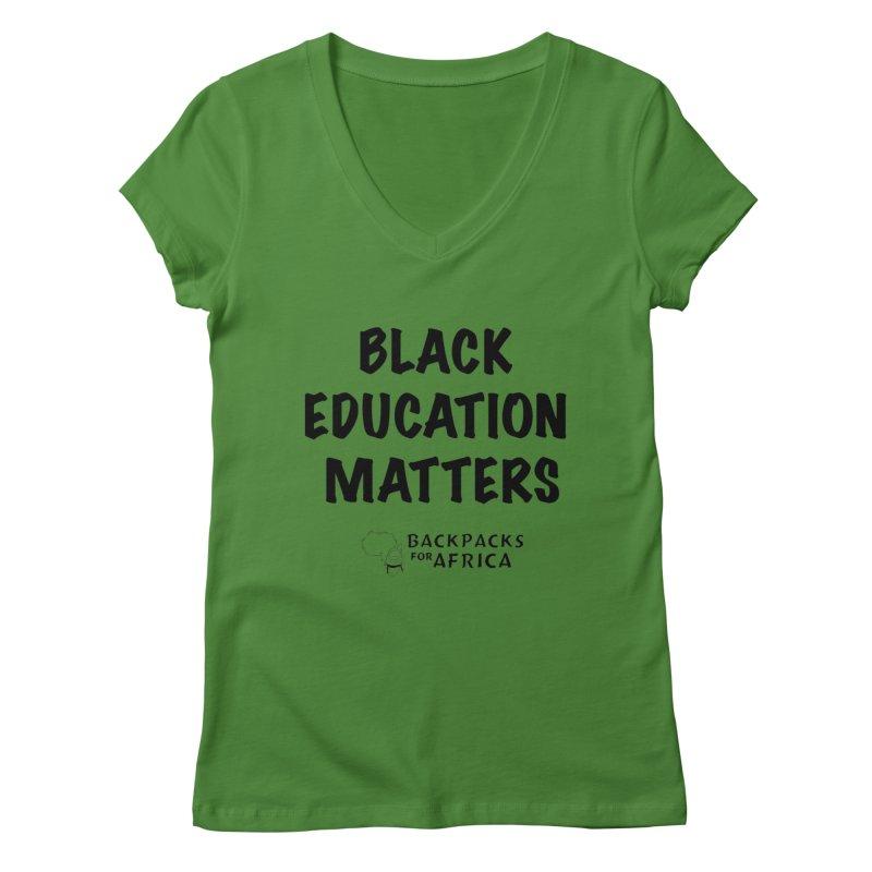 Black Education Matters Women's V-Neck by backpacksforafrica's Artist Shop