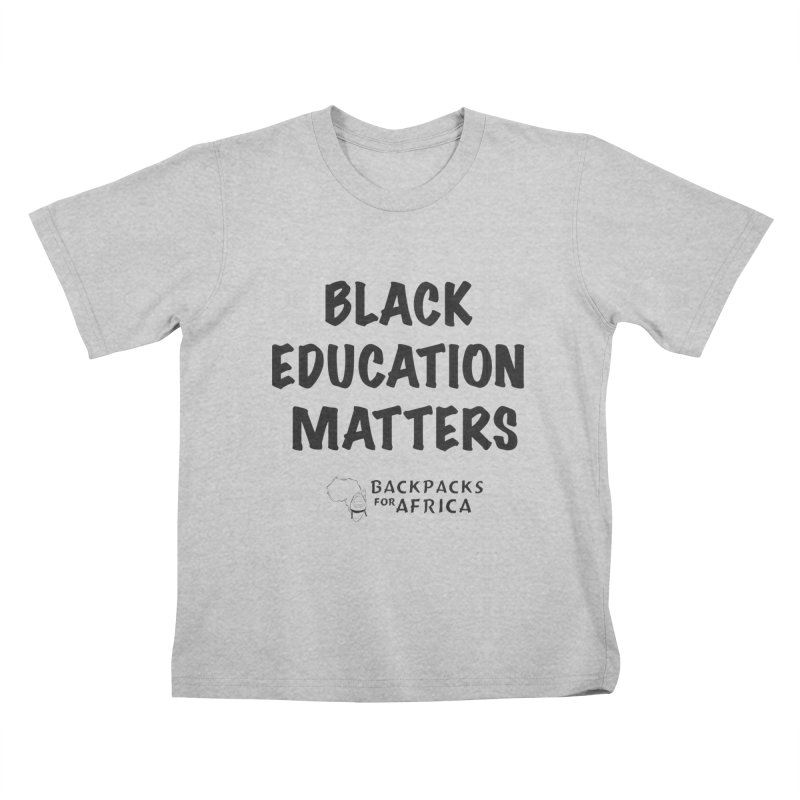 Black Education Matters Kids T-Shirt by backpacksforafrica's Artist Shop