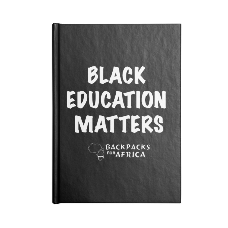 Black Education Matters BW Accessories Notebook by backpacksforafrica's Artist Shop
