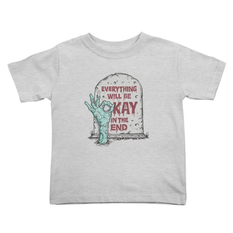 in the end Kids Toddler T-Shirt by badbasilisk's Artist Shop