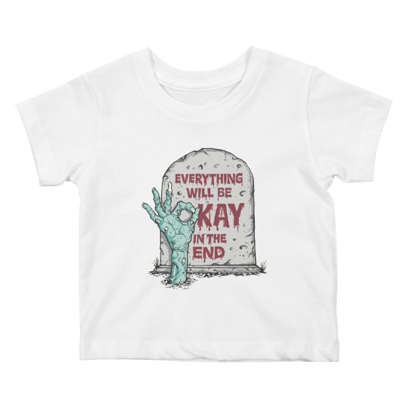 in the end Kids Baby T-Shirt by badbasilisk's Artist Shop
