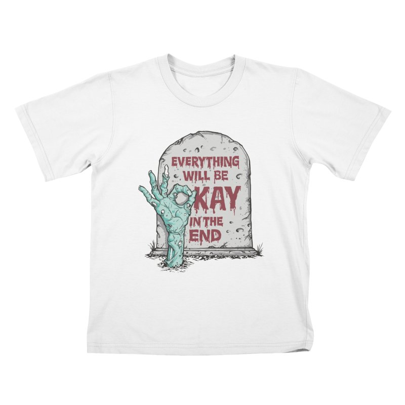 in the end Kids T-shirt by badbasilisk's Artist Shop
