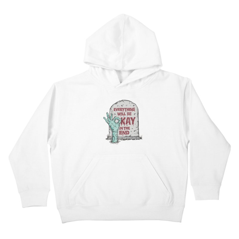 in the end Kids Pullover Hoody by badbasilisk's Artist Shop