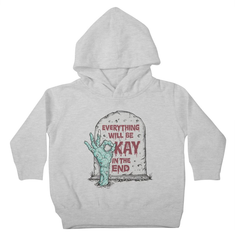 in the end Kids Toddler Pullover Hoody by badbasilisk's Artist Shop