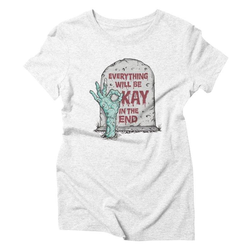 in the end Women's Triblend T-shirt by badbasilisk's Artist Shop