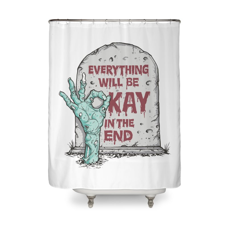 in the end Home Shower Curtain by badbasilisk's Artist Shop