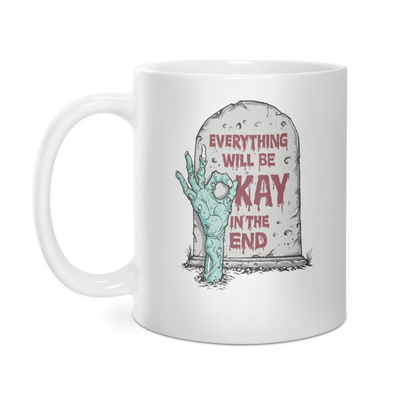 in the end Accessories Mug by badbasilisk's Artist Shop