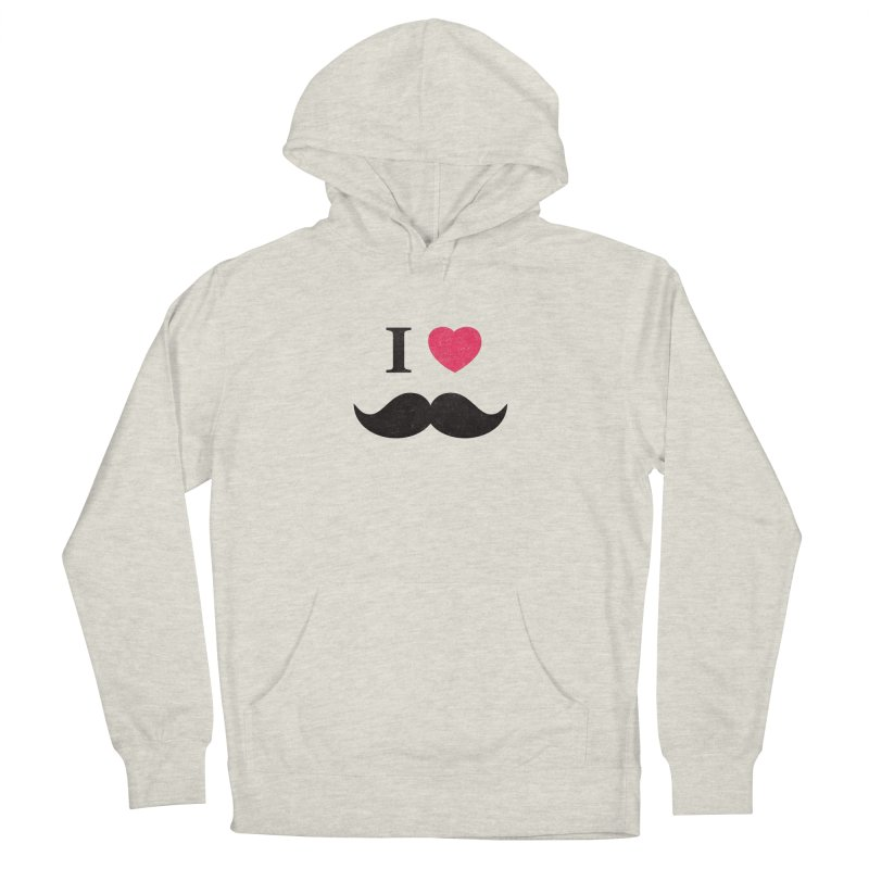 I love mustache! Women's Pullover Hoody by Badbugs's Artist Shop