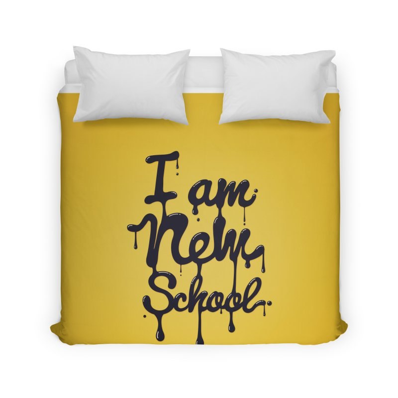 I am new school! Oil Typography Home Duvet by Badbugs's Artist Shop