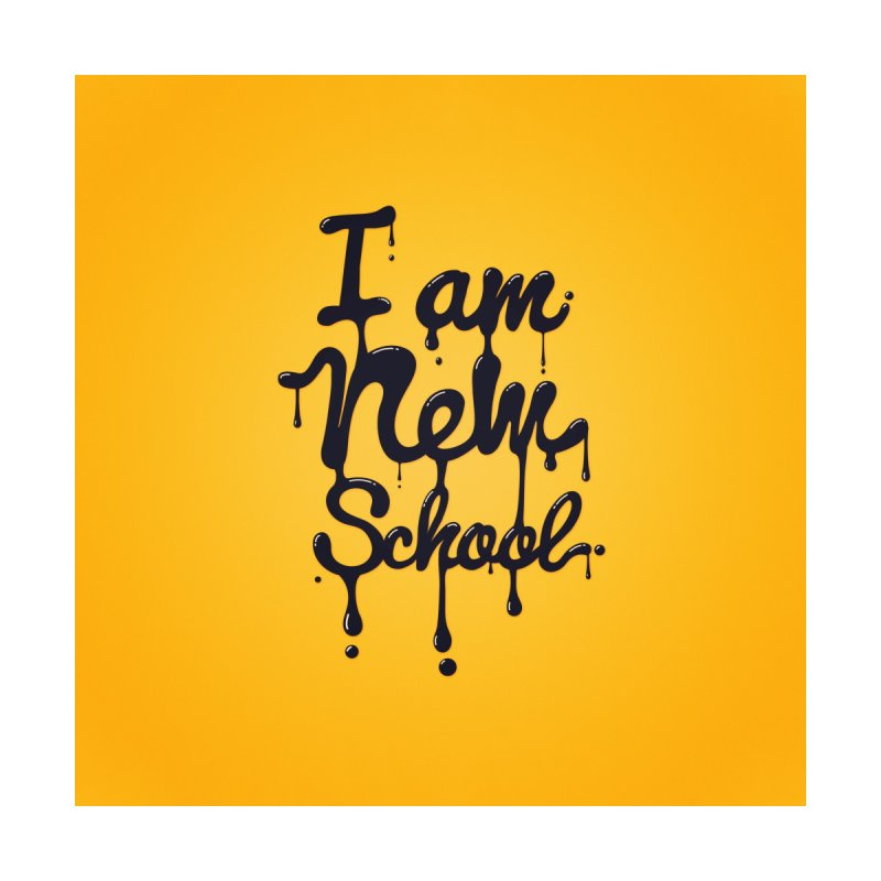 I am new school! Oil Typography by Badbugs's Artist Shop